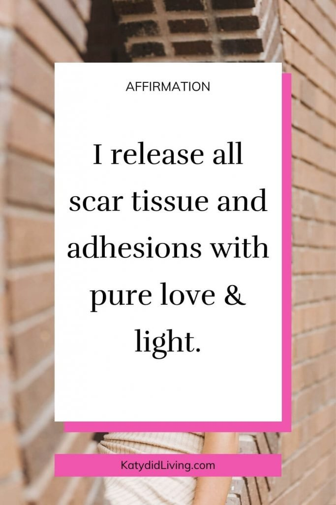 """Endometriosis Affirmation image. Brick background with text overlay that says, """"I release all scar tissue and adhesions with pure love and light."""""""