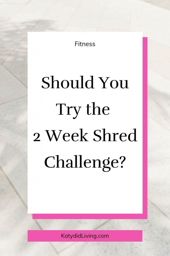 Should you try the 2 week shred challenge?  text overlay with concrete sidewalk in background.